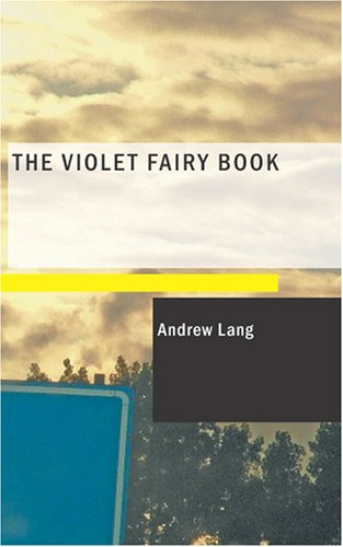 The Violet Fairy Book [Paperback] by Lang, Andrew: Lang, Andrew