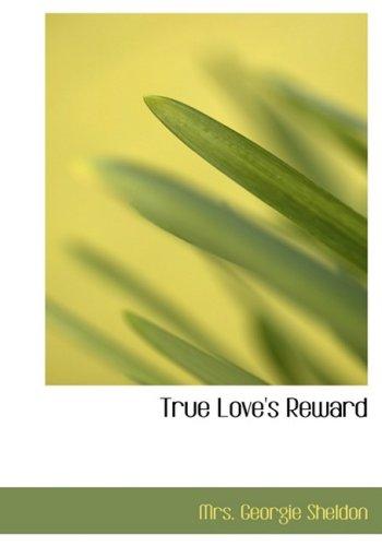 True Love's Reward: A Sequel to Mona (1434670252) by Mrs. Georgie Sheldon