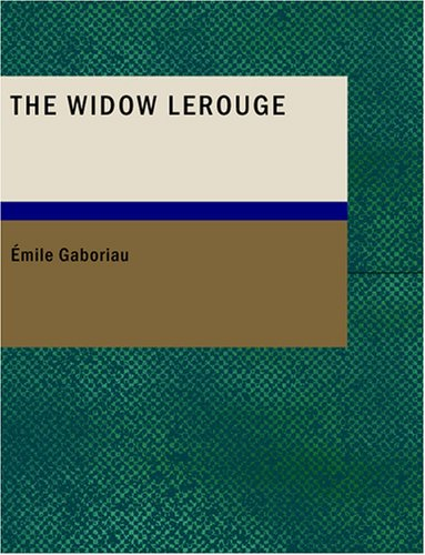 9781434670373: The Widow Lerouge: The Lerouge Case