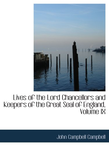 9781434673398: Lives of the Lord Chancellors and Keepers of the Great Seal of England, Volume IX