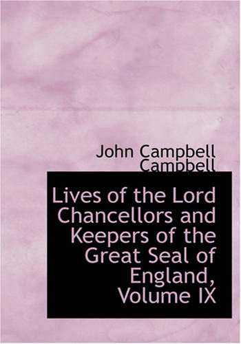 9781434673558: Lives of the Lord Chancellors and Keepers of the Great Seal of England, Volume IX