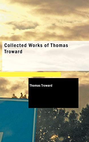 Collected Works of Thomas Troward (Paperback): Judge Thomas Troward,