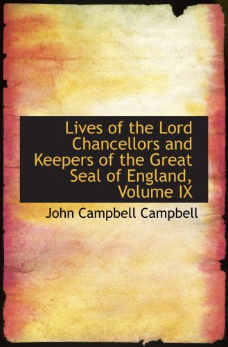 9781434674470: Lives of the Lord Chancellors and Keepers of the Great Seal of England, Volume IX