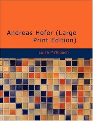 9781434674975: Andreas Hofer: An Historical Novel