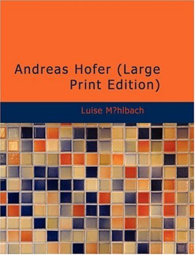 9781434674975: Andreas Hofer: An Historical Novel