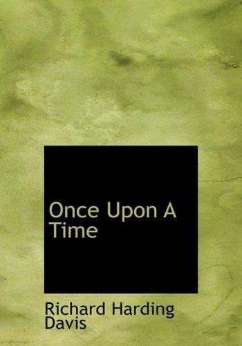 Once Upon A Time: Richard Harding Davis