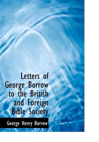 9781434679253: Letters of George Borrow to the British and Foreign Bible Society