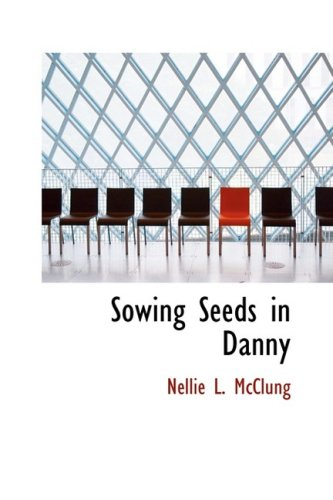 9781434679345: Sowing Seeds in Danny