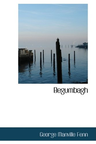 9781434682222: Begumbagh: A Tale of the Indian Mutiny