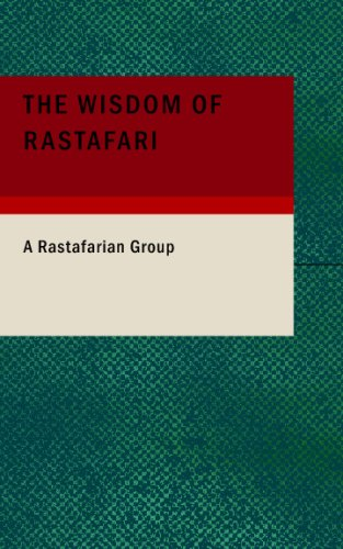 The Wisdom of Rastafari: Group, A Rastafarian