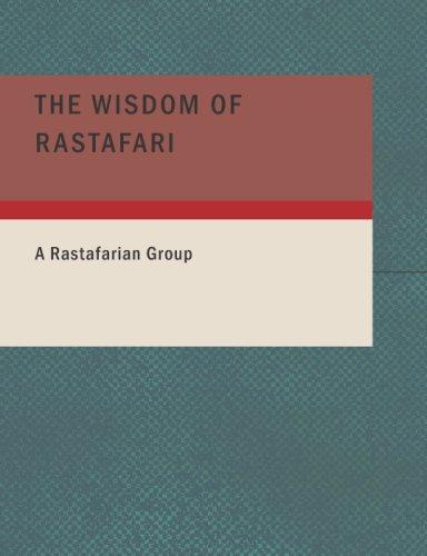 The Wisdom of Rastafari: A Rastafarian Group