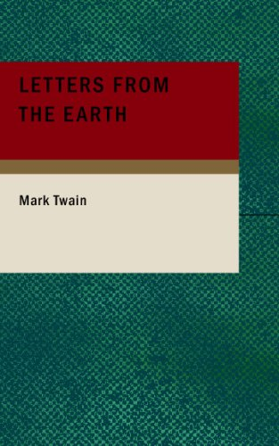Letters From The Earth (9781434683625) by Mark Twain