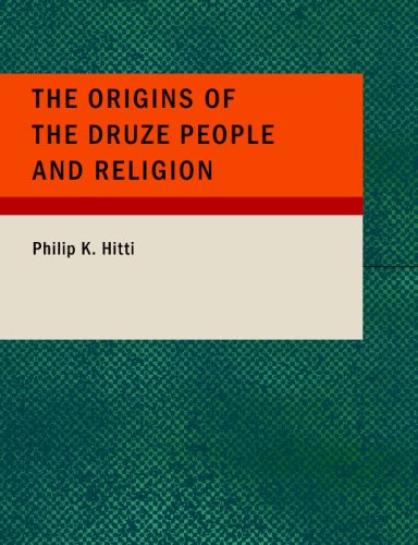9781434685377: The Origins of the Druze People and Religion