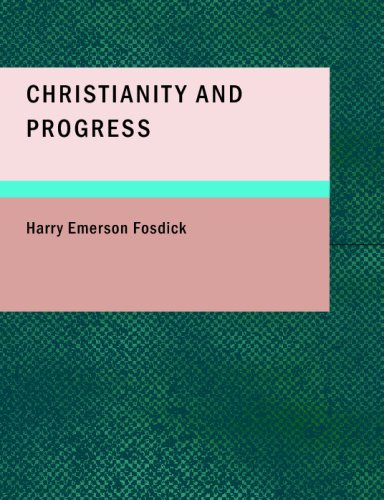 Christianity and Progress: Harry Emerson Fosdick