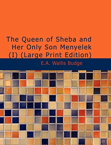 9781434686237: The Queen of Sheba and Her Only Son Menyelek (I): Or The Kebra Nagast