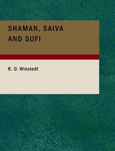 Shaman Saiva and Sufi: A Study of