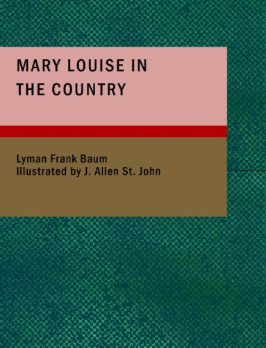 Mary Louise in the Country: Layman Frank Baum