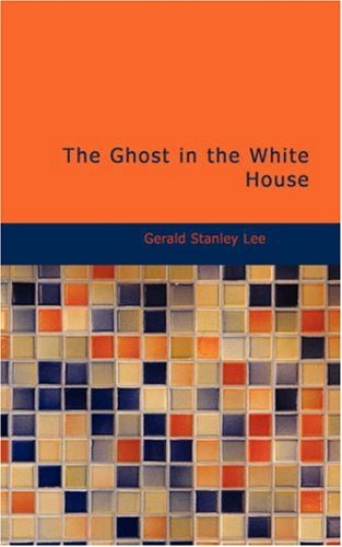 9781434688644: The Ghost in the White House