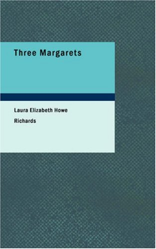 Three Margarets: Laura Elizabeth Howe Richards