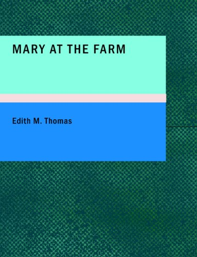 Mary at the Farm : And Book: Edith M. Thomas