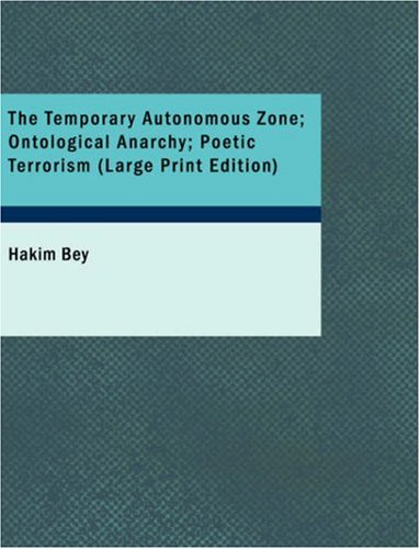 9781434694324: The Temporary Autonomous Zone; Ontological Anarchy; Poetic Terrorism