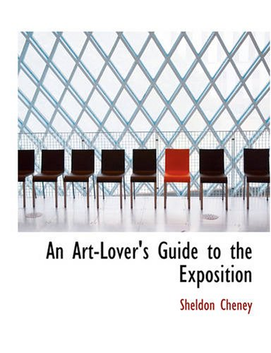 An Art-Lovers Guide to the Exposition: Sheldon Cheney