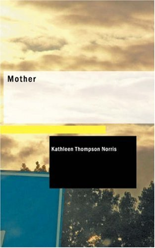 Mother: A Story (1434695255) by Kathleen Thompson Norris