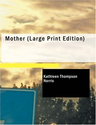 Mother: Kathleen Thompson Norris