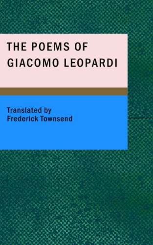 The Poems of Giacomo Leopardi: Leopardi, Giacomo; Townsend, Frederick (translated by)