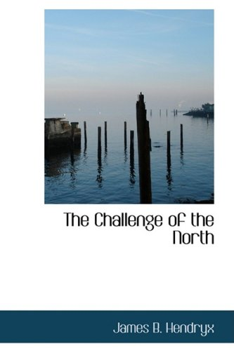 9781434697158: The Challenge of the North