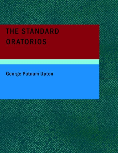 9781434697578: The Standard Oratorios: Their Stories, Their Music, and Their Composers