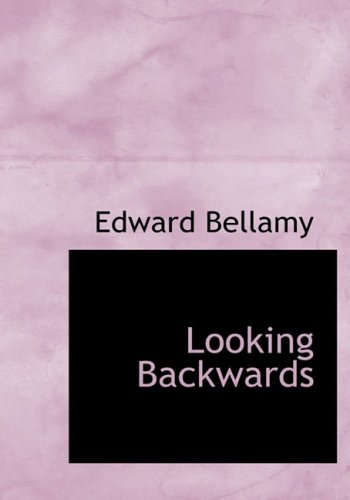 Looking Backwards (1434698092) by Bellamy, Edward