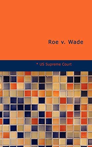9781434698209: Roe v. Wade