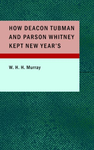 How Deacon Tubman and Parson Whitney Kept: W. H. H.
