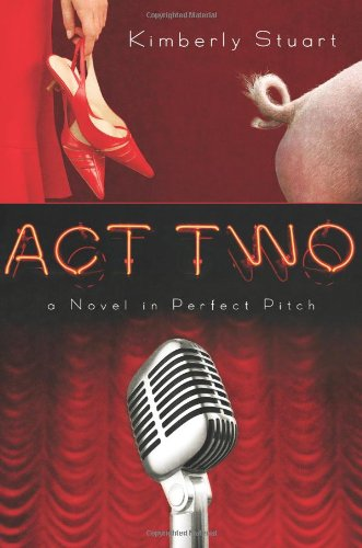 9781434700117: Act Two: A Novel in Perfect Pitch