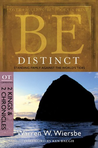 9781434700513: Be Distinct (2 Kings & 2 Chronicles): Standing Firmly Against the World's Tides (The BE Series Commentary)