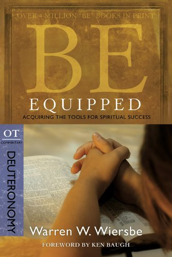 9781434700520: Be Equipped (Deuteronomy): Acquiring the Tools for Spiritual Success (The BE Series Commentary)