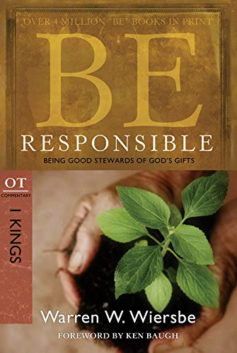 9781434700544: Be Responsible (1 Kings): Being Good Stewards of God's Gifts (The BE Series Commentary)