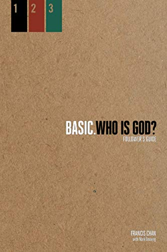 Who Is God?: Follower's Guide (BASIC. Series) (1434700852) by Francis Chan