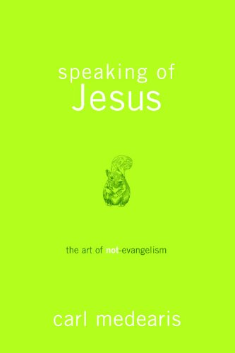 9781434702104: Speaking of Jesus - the Art of Non- Evangelism (Medearis Carl)