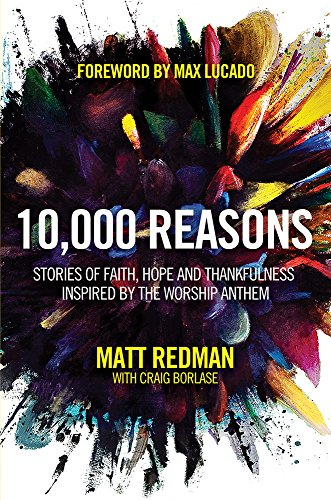 9781434702906: 10,000 Reasons: Stories of Faith, Hope, and Thankfulness Inspired by the Worship Anthem