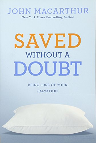 9781434702951: Saved Without a Doubt: Being Sure of Your Salvation (John MacArthur Study)