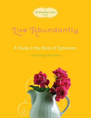 Live Abundantly: A Study in the Book of Ephesians (Fresh Life Series)
