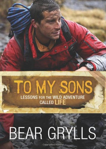 9781434703583: To My Sons: Lessons for the Wild Adventure Called Life