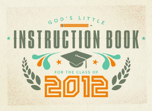 God's Little Instruction Book for the Class of 2012: David C Cook