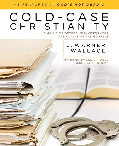 9781434704696: Cold-Case Christianity: A Homicide Detective Investigates the Claims of the Gospels
