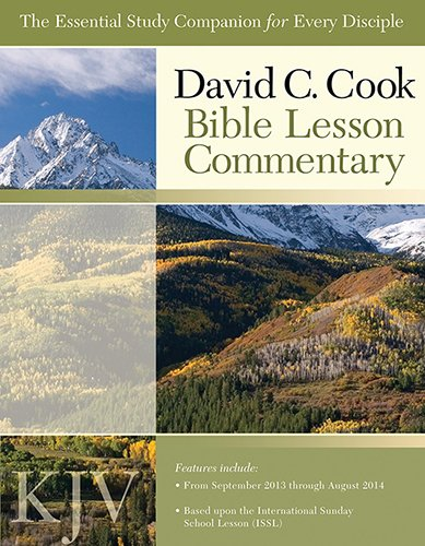 9781434704788: David C. Cook KJV Bible Lesson Commentary 2013-14: The Essential Study Companion for Every Disciple (Kjv International Bible Lesson Commentary)