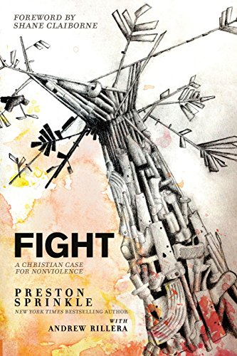 9781434704924: Fight: A Christian Case for Non-Violence