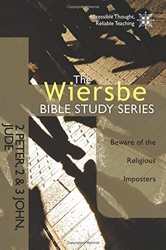 The Wiersbe Bible Study Series: 2 Peter, 2&3 John, Jude: Beware of the Religious Imposters: ...