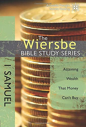 9781434705051: The Wiersbe Bible Study Series: 1 Samuel: Attaining Wealth That Money Can't Buy